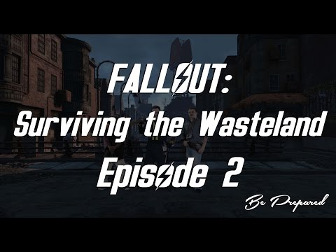 Fallout  Surviving the Wasteland   Episode 2