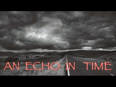 AN ECHO IN TIME PROMO - WITH CREDITS
