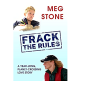 Frack the Rules: A Year-Long, Planet-Crossing, Love Story