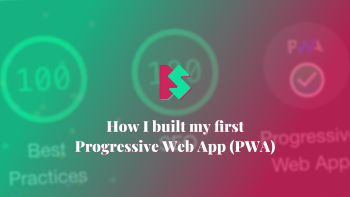 Cover for How I built my first Progressive Web App (PWA) article.