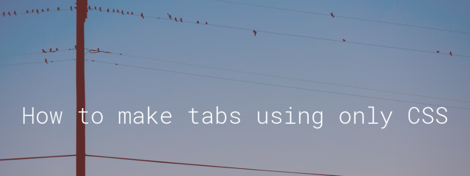 How to make tabs using only CSS 🤘 SB