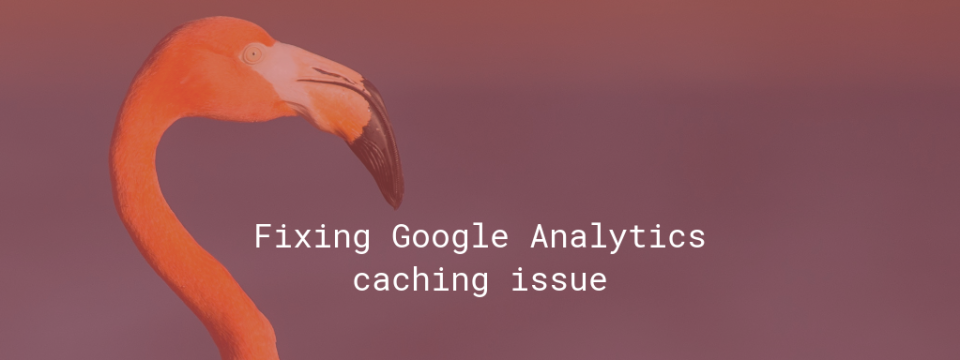 Fixing Google Analytics caching issue