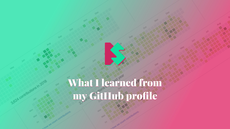 What I learned from my GitHub profile