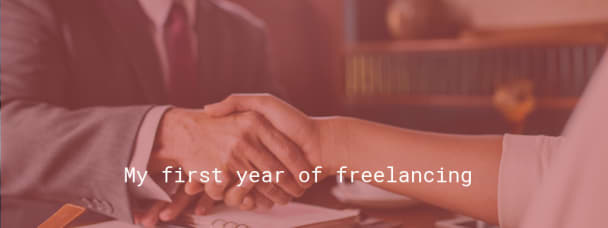 My first year of freelancing