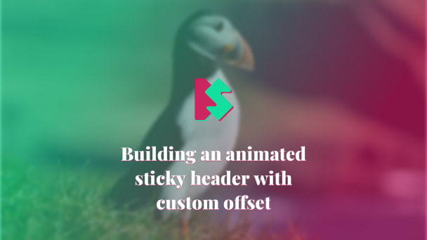 Building an Animated Sticky Header With Custom Offset