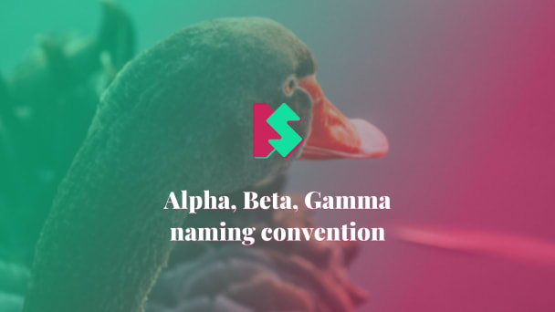 Alpha, Beta, Gamma naming convention