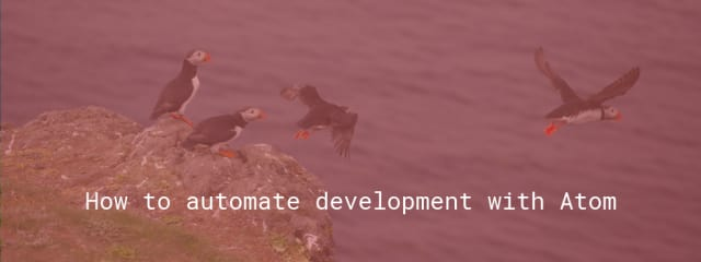 How to automate development with Atom