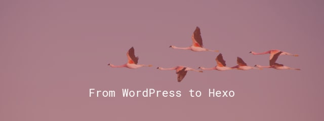 From WordPress to Hexo