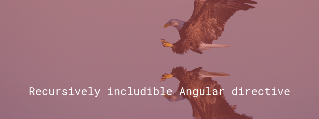 Recursively includible Angular directive