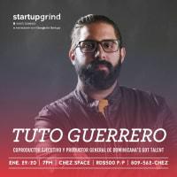 Tuto Guerrero (Dominicana's Got Talent & Guerrero Filmworks)
