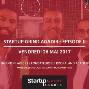 Startup Grind Agadir - Rencontre avec les fondateurs de Kooraland Academy