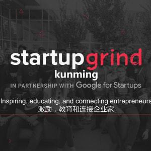 Startup Grind Kunming #10 创业磨坊昆明访谈十期