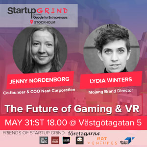 Gaming & VR w/ Jenny Nordenborg (Neat Corporation) & Lydia Winters (Mojang)