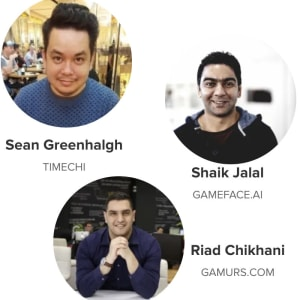 2019 A Year in Review with Riad Chikhani (Gamurs), Shaik Jalal (GameFace.ai), Sean Greenhalgh (TimeChi)