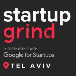 Startup Grind Tel Aviv Hosts: Izhar Shay, Entrepreneur, VC Investor & MK Candidate