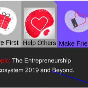 The Entrepreneurship Ecosystem 2019 and Beyond.