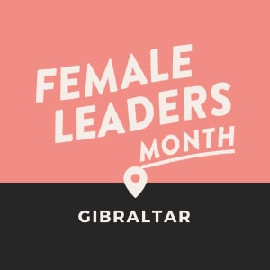 Female Leaders Month in Partnership w/ Girls in Tech Gibraltar