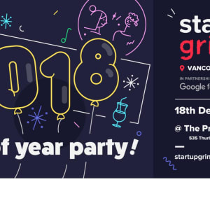 Startup Grind  Vancouver 2018 End Of Year Party