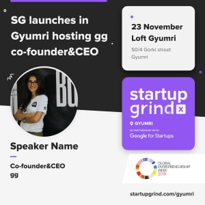 Startup Grind  Gyumri Chapter launches hosting gg co-founder and CEO Knarik Grigoryan