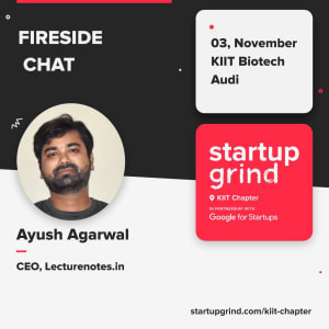 Starting Up in tier 2 cities with Ayush Agarwal ( Founder & CEO at Lectruenotes.in )