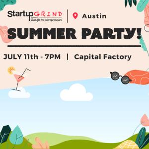 StartupGrind Austin Summer Party!