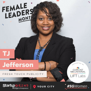 We are hosting TJ Jefferson (Fresh Touch Publicity) + #SGWomen + #FemaleFounder