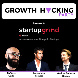 Growth Hacking Party @ Google Italy