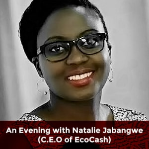 An Evening with Natalie Jabangwe, CEO of EcoCash