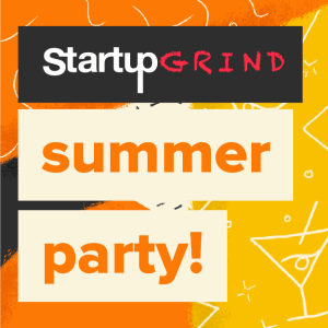 SUMMER PARTY (STARTUP GRIND MADRID X IRONHACK)