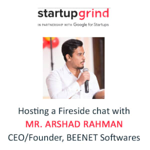 Fireside Chat with Mr. Arshad Rahman, CEO/Founder, BEENET Softwares
