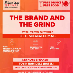 The Brand and The Grind with Taiwo Oyewole (Solakat.com.ng)