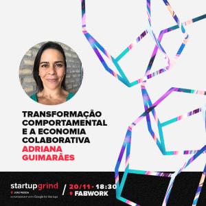 SG JPA: Economia colaborativa: caminho para a transformação|Adriana Guimarães