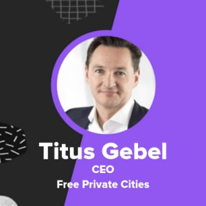 Titus Gebel ( Free Private Cities)
