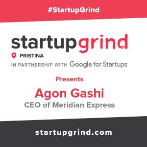 Startup Grind Prishtina Hosts Agon Gashi (Meridian Express)
