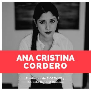 Ana Cristina Cordero, co-fundadora de BioFemme y Gerente General de Cresens.