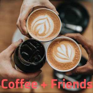 Coffee, Stories and Making Friends