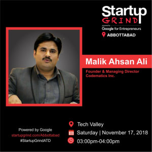 Startup Grind with Malik Ahsan Ali, Founder & Managing Director, Codematics Inc.