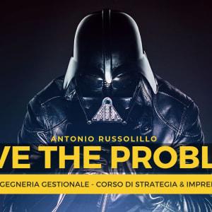 Antonio Russolillo in: Love the problem. Approcci lean all'avvio di impresa
