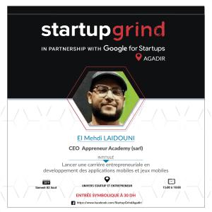 16 ème Conférence Startup Grind  Agadir  avec   El Mehdi LAIDOUNI CEO à Appreneur Academy Sarl