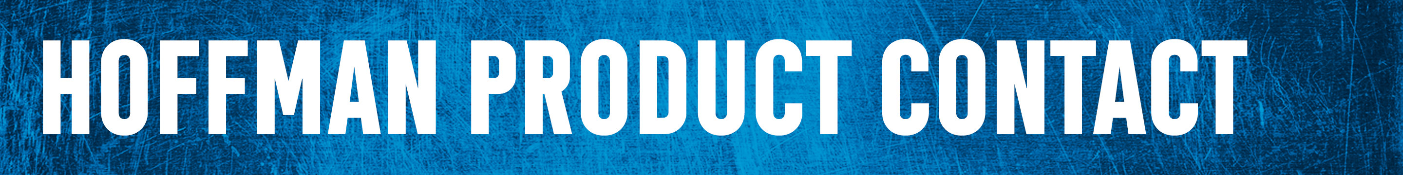 Hoffman Product Contact Banner