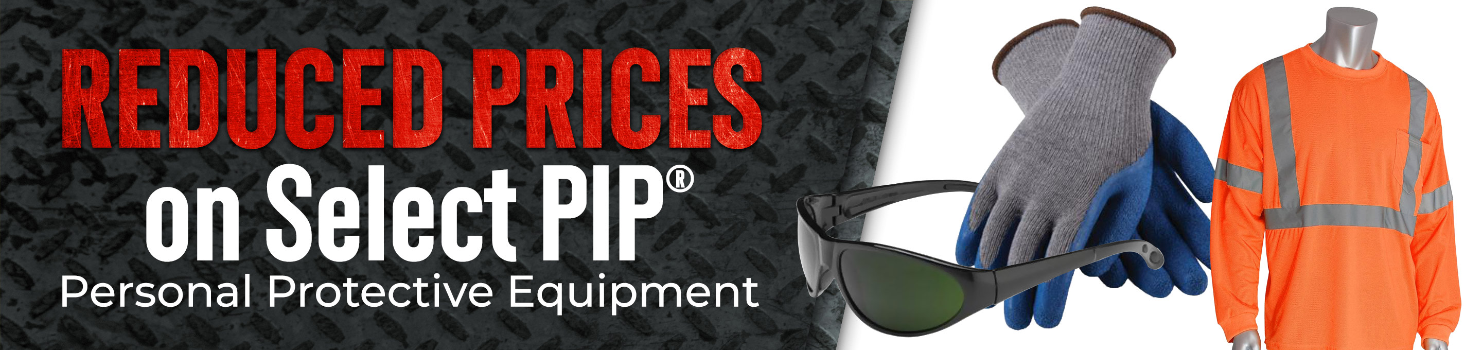 Reduced Prices on select PIP Personal Protective Equipment
