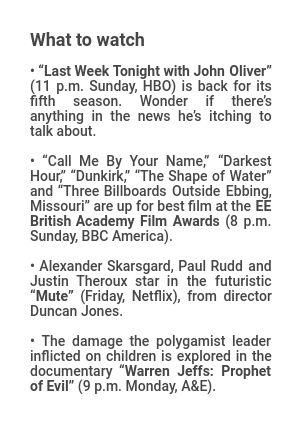 What to watch John Oliver British Academy Film Awards Mute Warren Jeffs Prophet of Evil(Las Vegas Review-Journal)