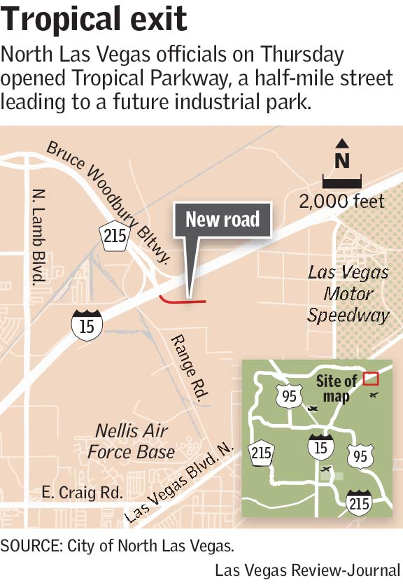 North Las Vegas officials on Thursday opened Tropical Parkway, a half-mile street leading to a future industrial park Las Vegas Review-Journal