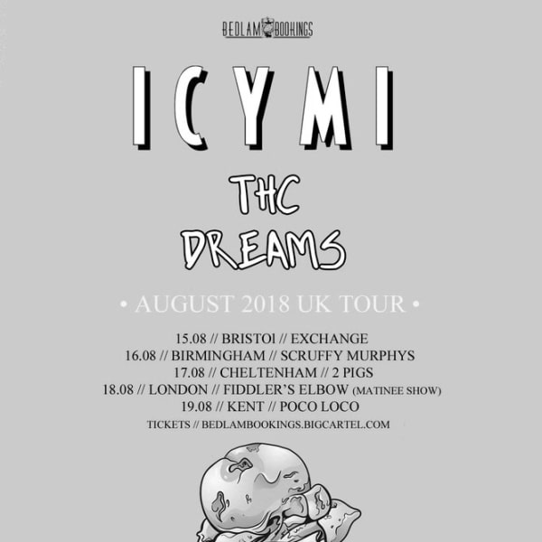 BEDLAM BOOKINGS PRESENTS MATINEE SHOW; ICYMI & THC DREAMS + LOCAL SUPPORTS at The Fiddler's Elbow promotional image