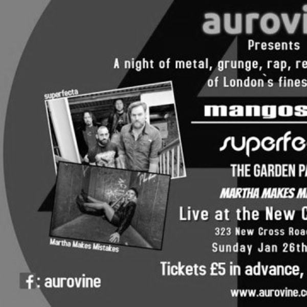 Aurovine Presents: Mangoseed / Superfecta / The Garden Party / Martha Makes Mistakes at New Cross Inn promotional image