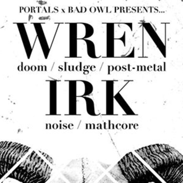 Wren // Irk *Free Entry Show* at Sebright Arms promotional image