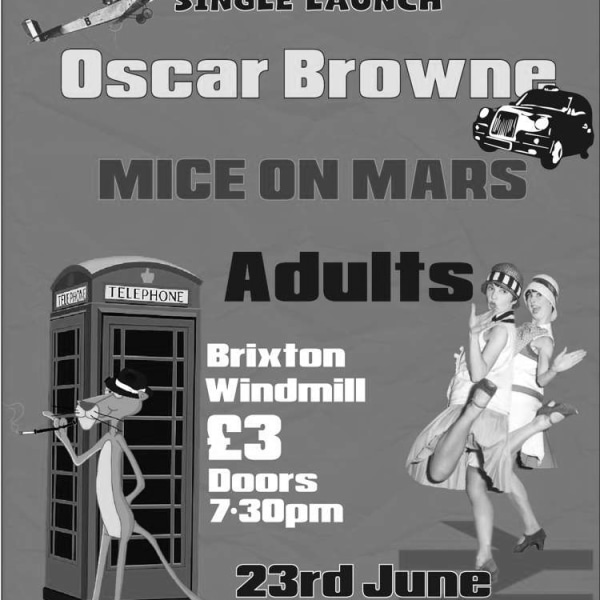 Gentleman George, Oscar Browne, Mice On Mars, Adults  at Windmill Brixton promotional image