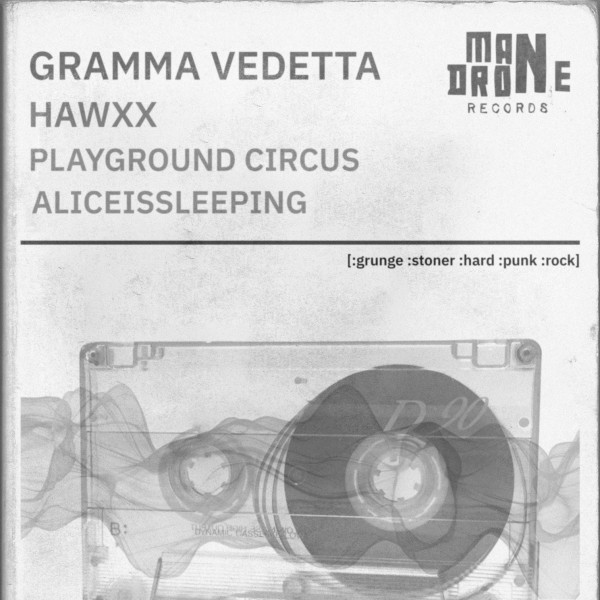 Mandrone Rec Present: Gramma Vedetta / Hawxx / Playground Circus / Aliceissleeping at The Victoria promotional image