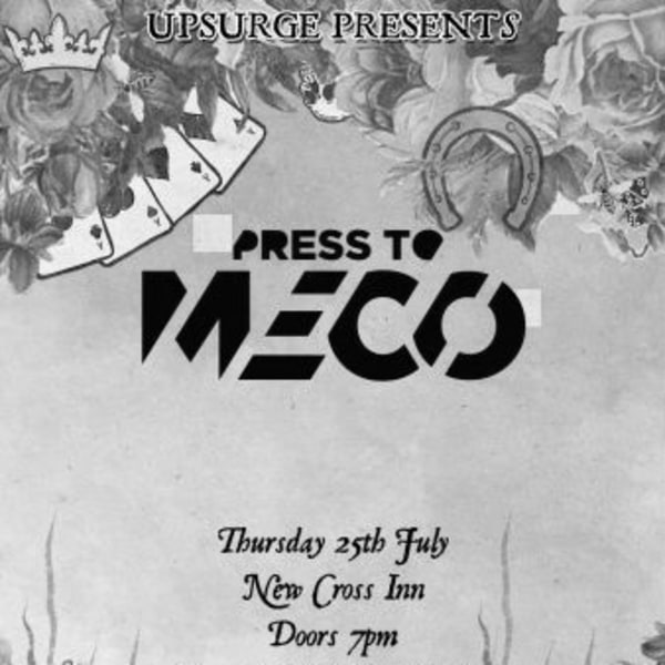 Press To MECO at New Cross Inn promotional image