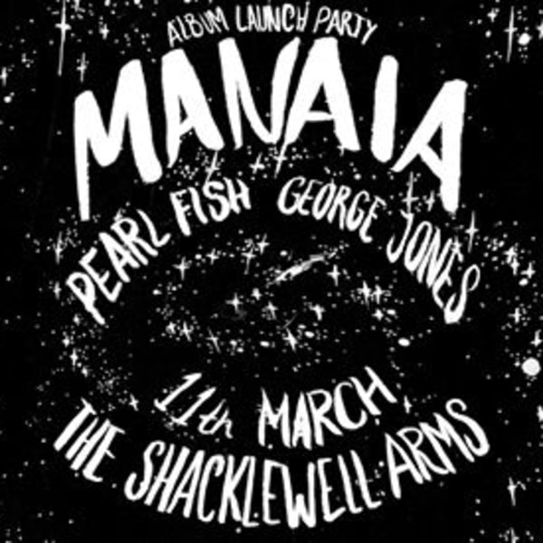 Flash Delirium Presents: Manaia Album Launch at Shacklewell Arms promotional image